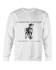 A HUNTING PARTNER WHO NEVER BREAKS PLANS Crewneck Sweatshirt thumbnail
