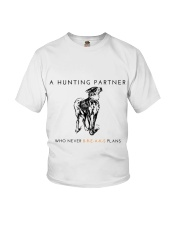 A HUNTING PARTNER WHO NEVER BREAKS PLANS Youth T-Shirt front