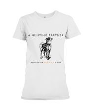 A HUNTING PARTNER WHO NEVER BREAKS PLANS Premium Fit Ladies Tee thumbnail
