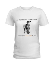 A HUNTING PARTNER WHO NEVER BREAKS PLANS Ladies T-Shirt thumbnail