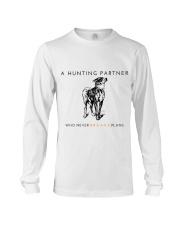 A HUNTING PARTNER WHO NEVER BREAKS PLANS Long Sleeve Tee thumbnail