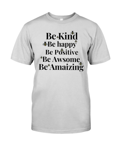 Be kind be happy be positive be awesome be amazing