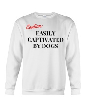 CAUTION EASILY CAPTIVATED BY DOGS Crewneck Sweatshirt thumbnail
