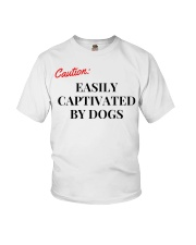 CAUTION EASILY CAPTIVATED BY DOGS Youth T-Shirt thumbnail