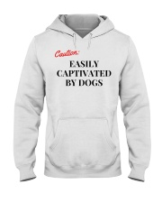CAUTION EASILY CAPTIVATED BY DOGS Hooded Sweatshirt thumbnail