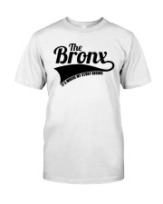 The bronx where my story begins 3 Classic T-Shirt front