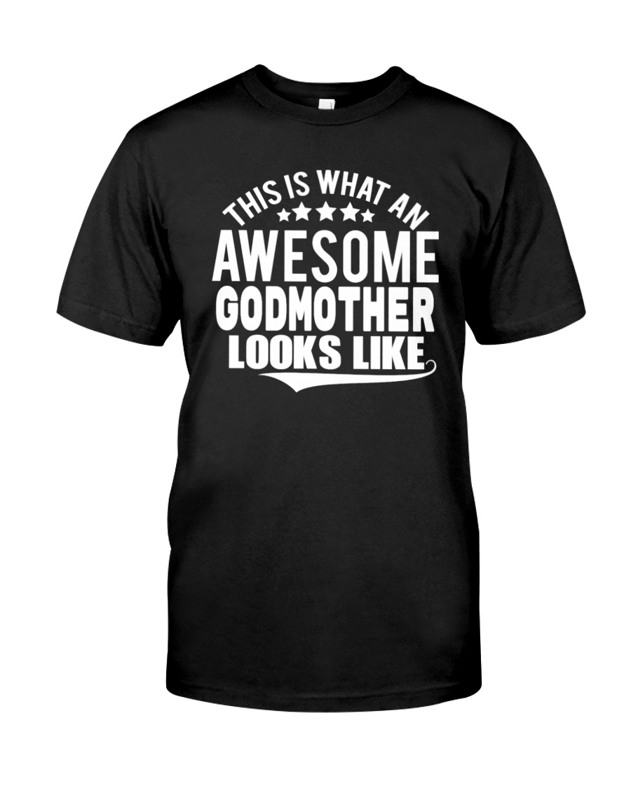 This is what an awesome godmother looks like Classic T-Shirt