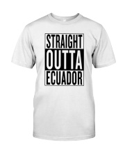 Straight outta Ecuador Classic T-Shirt front
