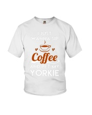 I just wanna sip coffee and pet my yorkie lovely T Youth T-Shirt tile