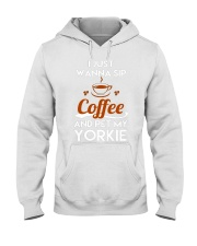 I just wanna sip coffee and pet my yorkie lovely T Hooded Sweatshirt thumbnail
