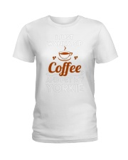 I just wanna sip coffee and pet my yorkie lovely T Ladies T-Shirt thumbnail
