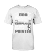 And On The 8th Day God Made A Pointer Shirt Classic T-Shirt thumbnail