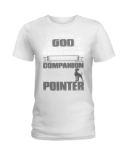 And On The 8th Day God Made A Pointer Shirt Ladies T-Shirt thumbnail