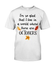 I LIVE IN A WORLD WHERE THERE ARE OCTOBERS Classic T-Shirt thumbnail