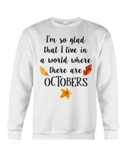 I LIVE IN A WORLD WHERE THERE ARE OCTOBERS Crewneck Sweatshirt thumbnail