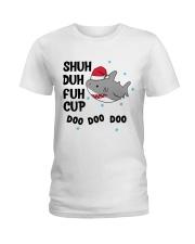 SHUH DUH FUH CUP DOO DOO DOO Ladies T-Shirt thumbnail