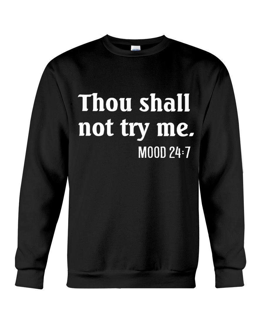THOU SHALL NOT TRY ME - MOOD 24:7 Crewneck Sweatshirt
