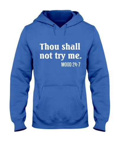 THOU SHALL NOT TRY ME - MOOD 24:7