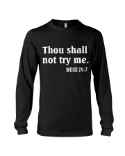 THOU SHALL NOT TRY ME - MOOD 24:7 Long Sleeve Tee thumbnail