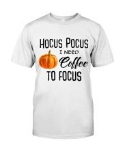 I NEED COFFEE TO FOCUS Classic T-Shirt thumbnail