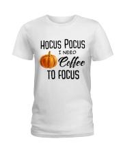 I NEED COFFEE TO FOCUS Ladies T-Shirt thumbnail