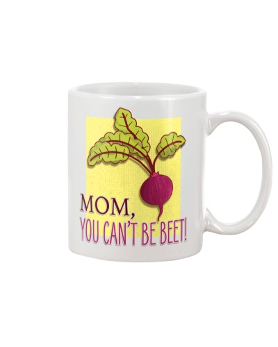 MOM - YOU CAN'T BE BEET