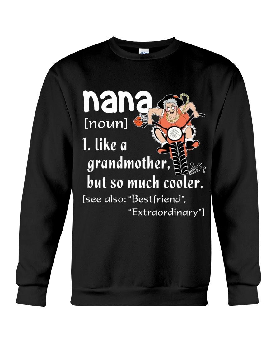 NANA - LIKE A GRANDMOTHER BUT SO MUCH COOLER Crewneck Sweatshirt