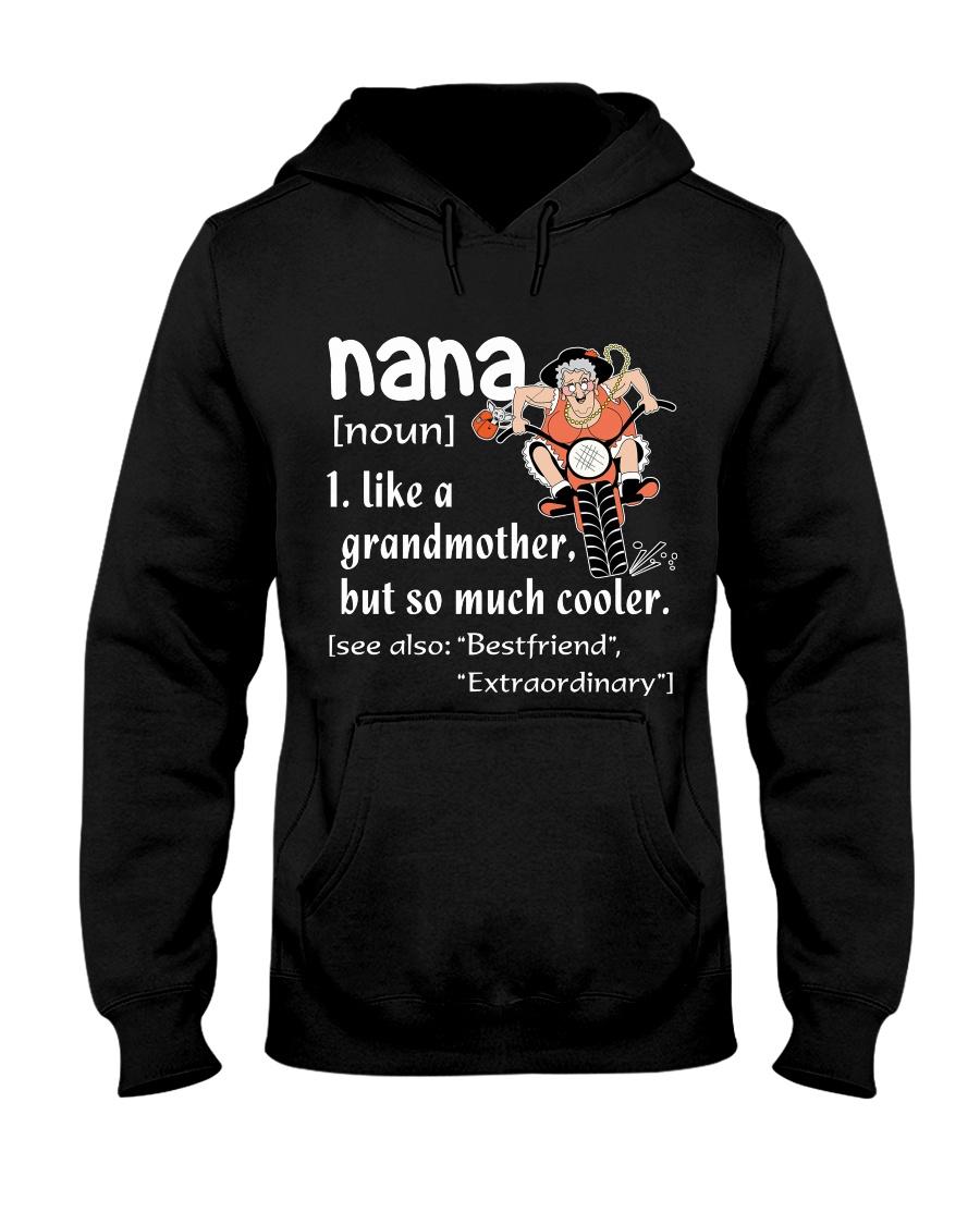 NANA - LIKE A GRANDMOTHER BUT SO MUCH COOLER Hooded Sweatshirt