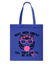 Why Men Great Till They Gotta Be Ate Tote Bag thumbnail