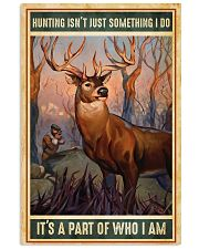 Deer Hunting Isn't Just Something I Do 11x17 Poster front