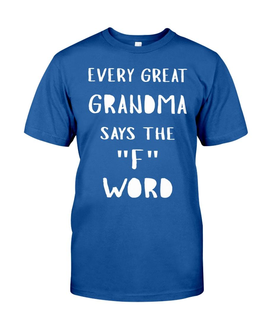 Great Grandma Says The F Classic T-Shirt