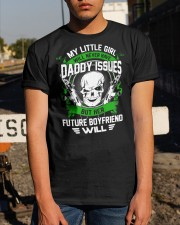 My Little Girl Will Never Have Daddy Issuses Classic T-Shirt apparel-classic-tshirt-lifestyle-29