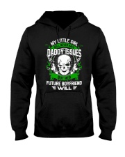 My Little Girl Will Never Have Daddy Issuses Hooded Sweatshirt thumbnail