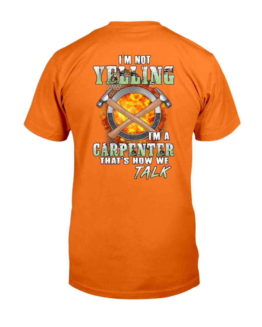 I'm Not Yelling I'm A Carpenter That's How We Talk Classic T-Shirt