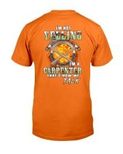 I'm Not Yelling I'm A Carpenter That's How We Talk Classic T-Shirt back