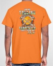 I'm Not Yelling I'm A Carpenter That's How We Talk Classic T-Shirt garment-tshirt-unisex-back-04
