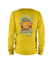 I'm Not Yelling I'm A Carpenter That's How We Talk Long Sleeve Tee thumbnail