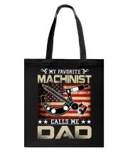 My Favorite Machinist Calls Me Dad Tote Bag thumbnail