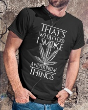 I Smoke And I Know Things Classic T-Shirt lifestyle-mens-crewneck-front-4