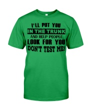 I'll Put You In The Trunk Classic T-Shirt front