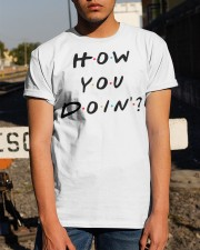 How you doin Classic T-Shirt apparel-classic-tshirt-lifestyle-29
