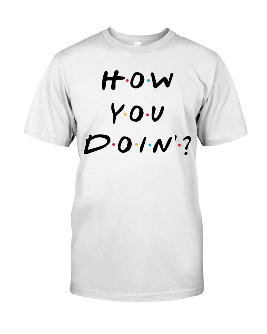 How you doin Classic T-Shirt