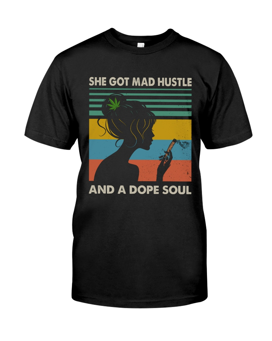 She Got Mad Hustle And A Dope Soul Classic T-Shirt