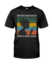 She Got Mad Hustle And A Dope Soul Classic T-Shirt front