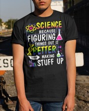 Science Because Figuring Things Out Is Better Classic T-Shirt apparel-classic-tshirt-lifestyle-29