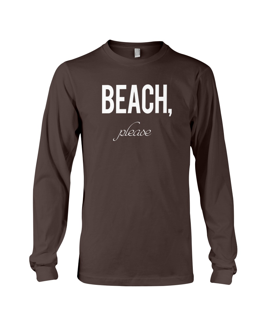 Beach Please Long Sleeve Tee