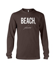 Beach Please Long Sleeve Tee front