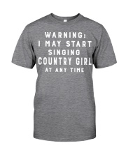 I May Start Singing Country Girl Any Time Classic T-Shirt thumbnail