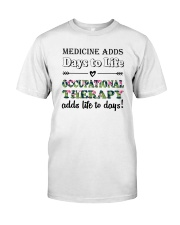 Occupational Therapy Add Life To Days Classic T-Shirt tile