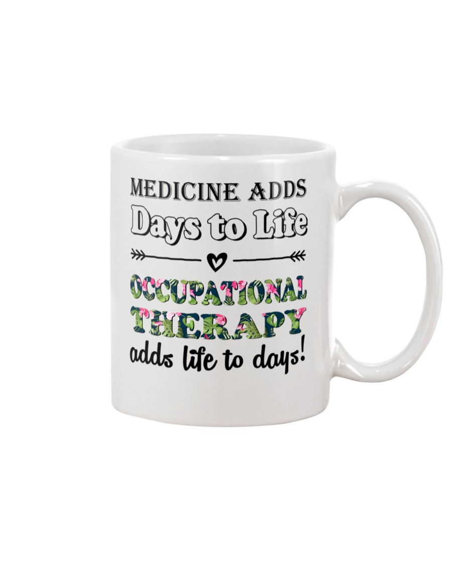 Occupational Therapy Add Life To Days Mug